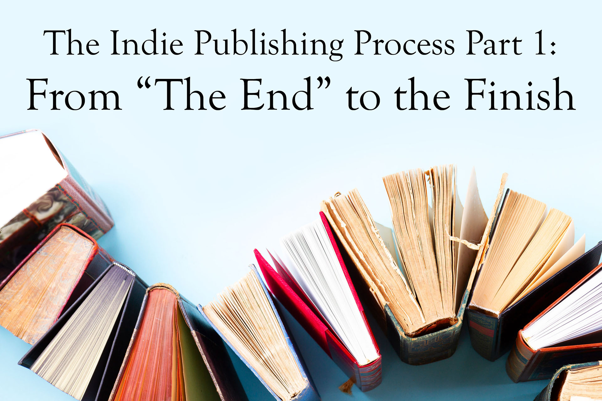 The Indie Publishing Process Part 1 - Writing tips for self-published and indie authors from editor and writer Talena Winters.