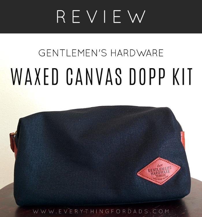 Gentlemen's Hardware: Waxed Canvas Dopp Kit Review