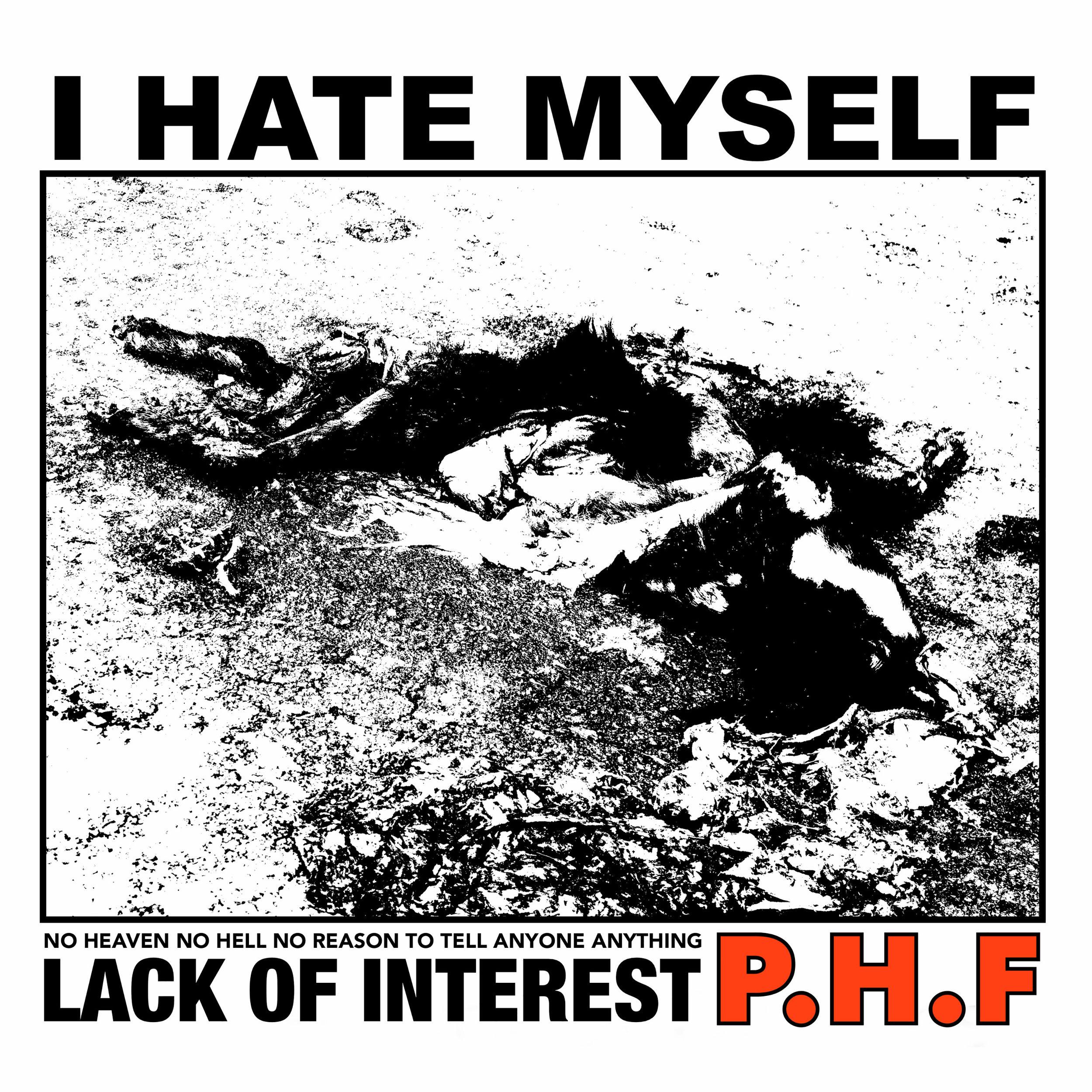 P.H.F - I HATE MYSELF