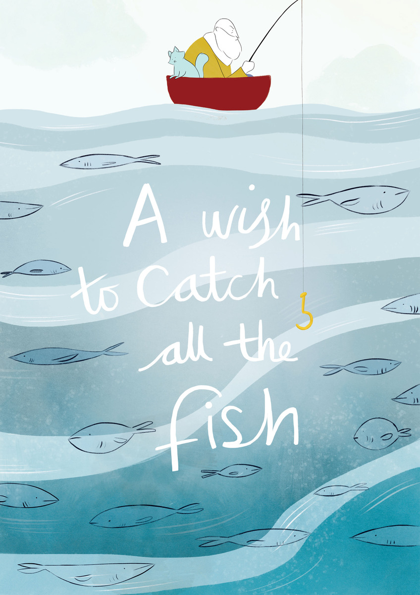 A WISH TO CATCH ALL THE FISH (2015)
