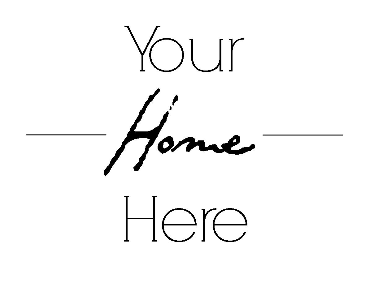 Your Home Here