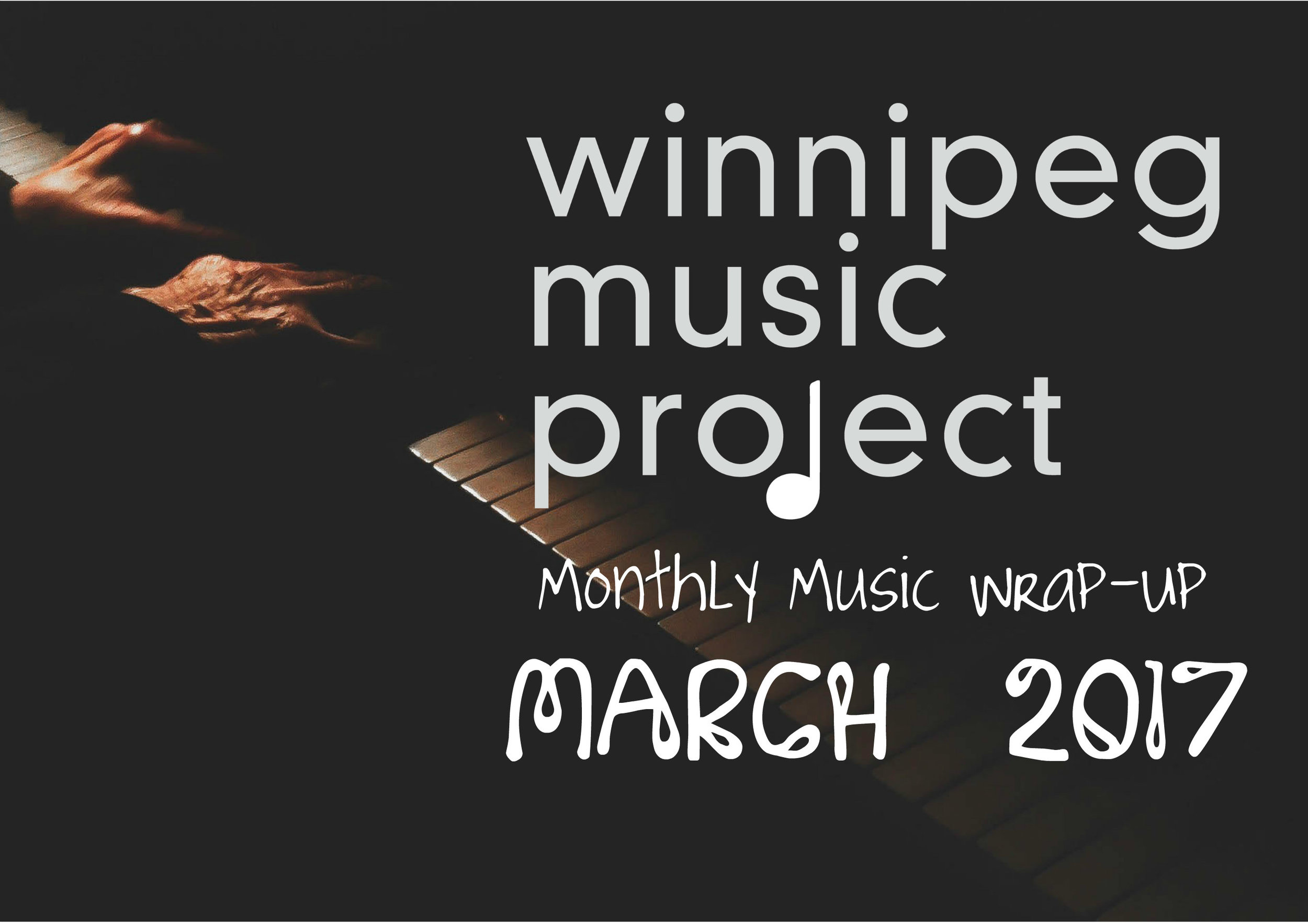 Winnipeg Music Project Monthly Music Wrap-Up 2017