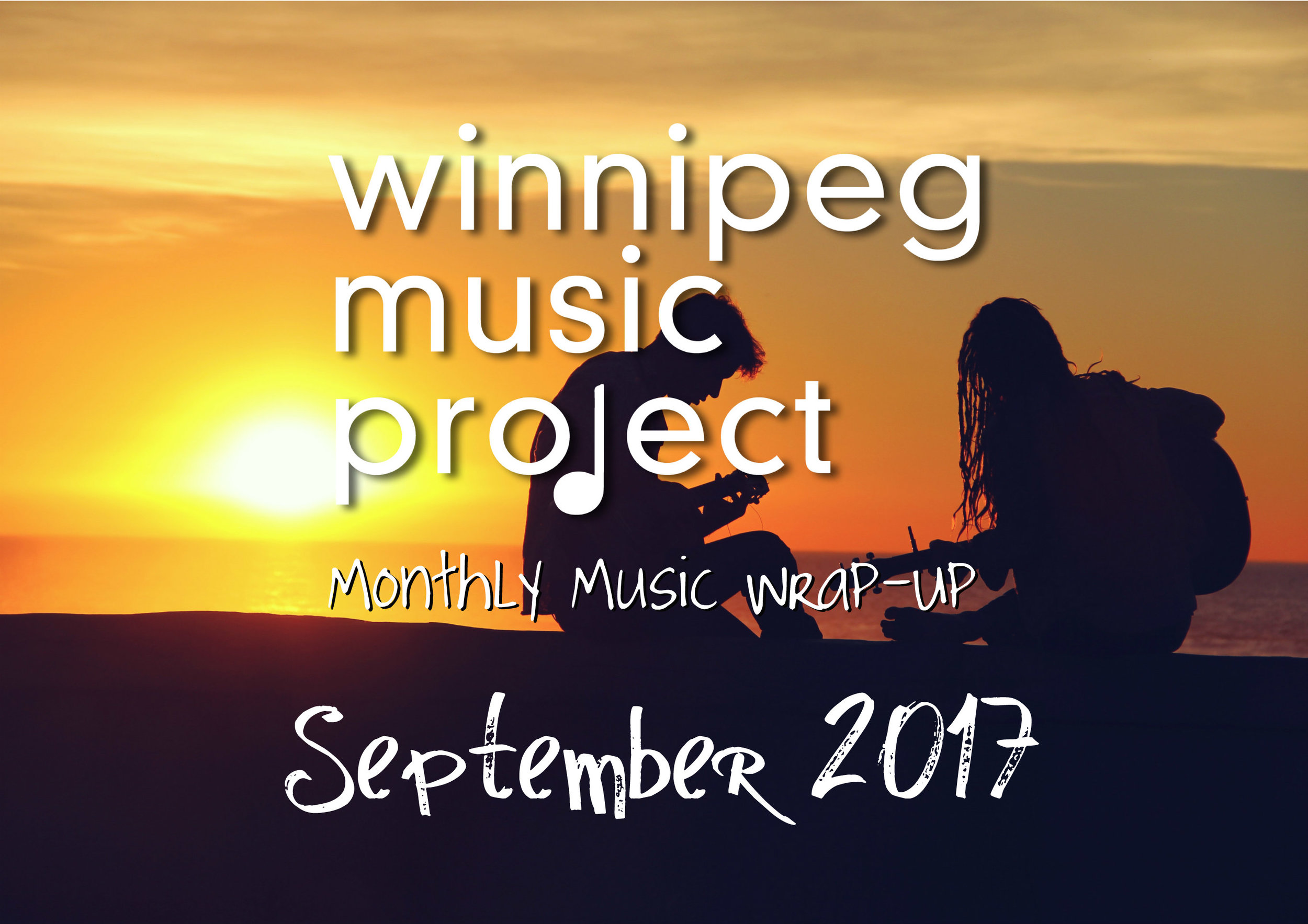 Winnipeg Music Project - Monthly Music Wrap-Up (September 2017)