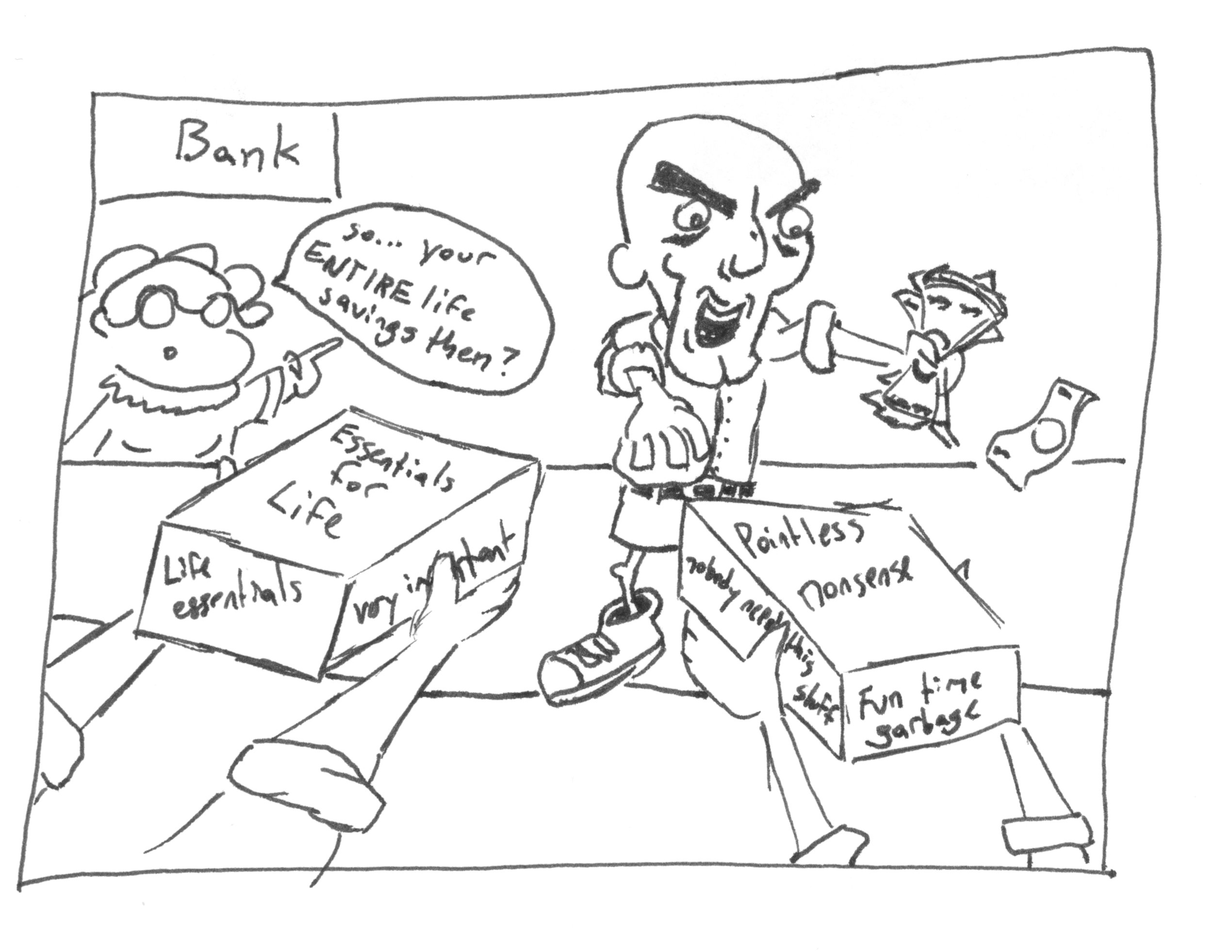 """Sometimes it's easy to squander away our money on """"in-the-moment"""" fun. Drawing: Kevin Niederman"""