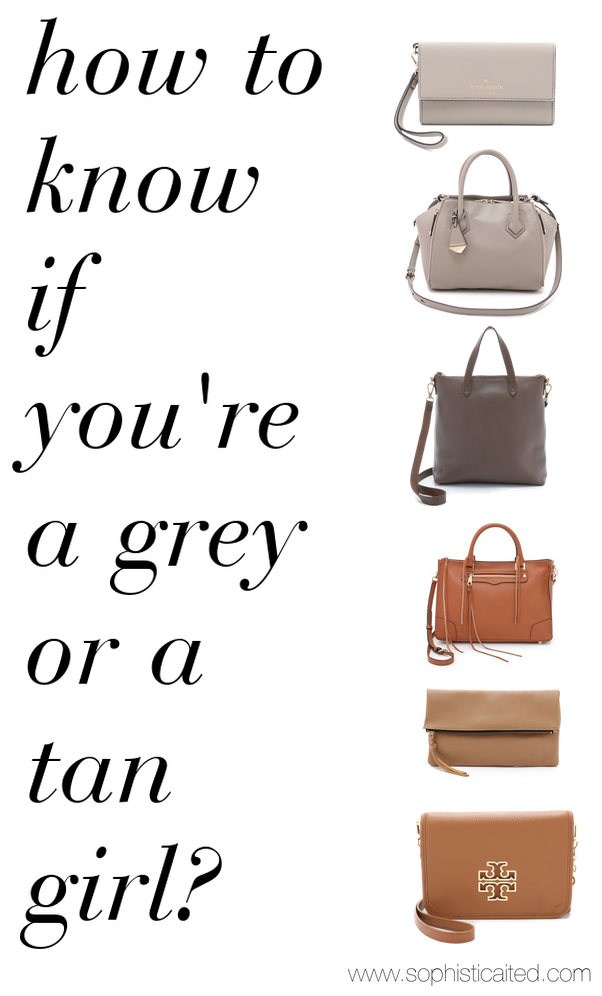 how to know if you're a grey or a tan handbag kind of girl?