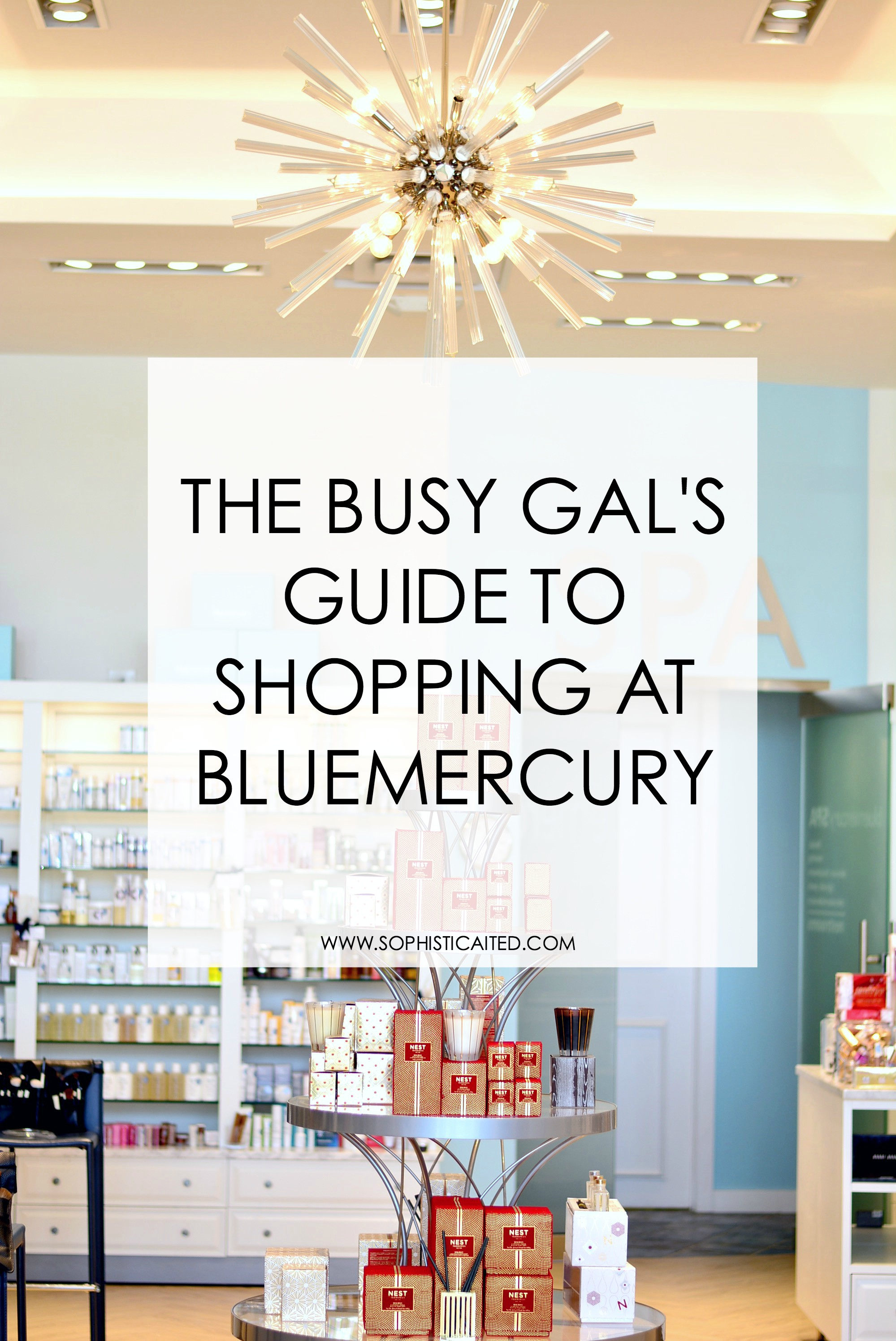 The Busy Gal's Guide to shopping at Bluemercury