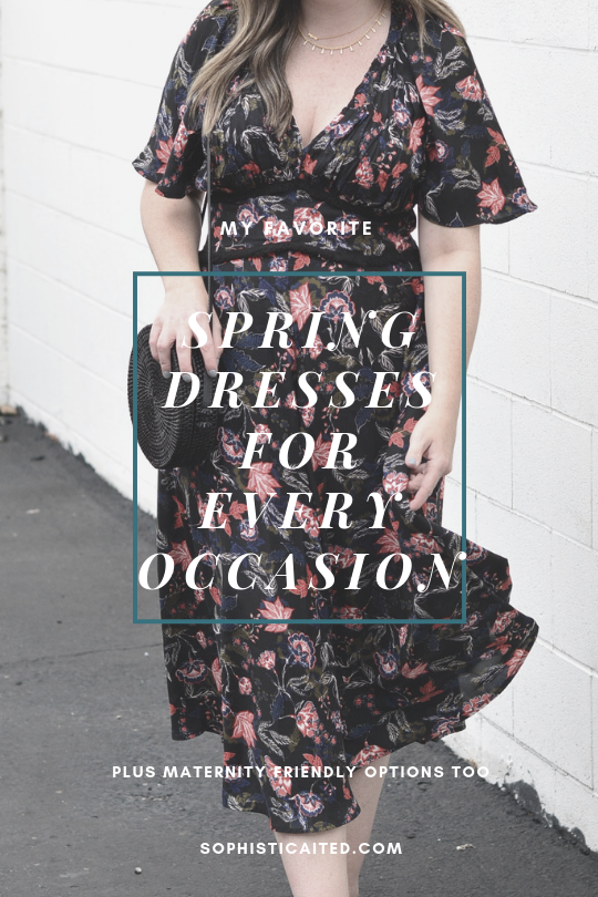 Spring Dresses for every occasion | Sophisticaited | Cait Fore
