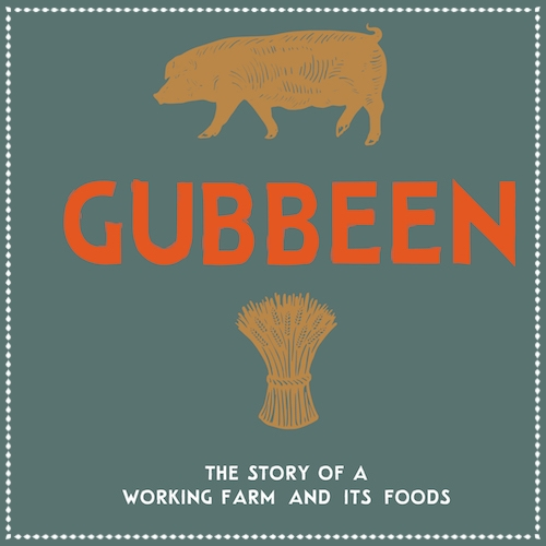 Gubbeen: The Story of a Working Farm and its Foods - April 2015