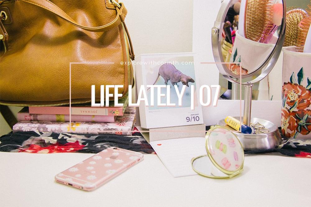 Life Lately | 07