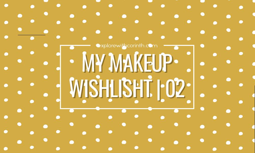 Makeup Wishlist - 02