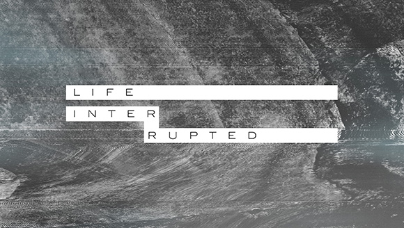 Life interrupted message slide.jpg