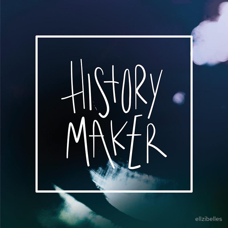 history maker.jpg
