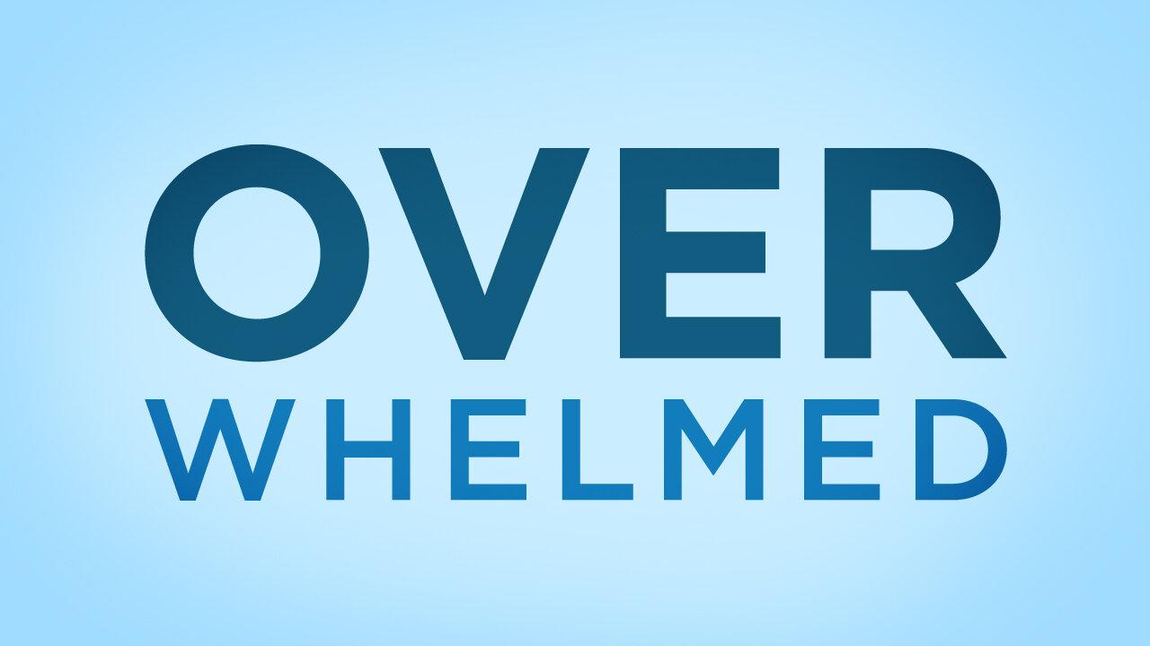 Overwhelmed series slide.jpg