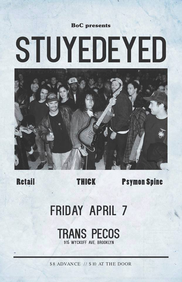 Stuyedeyed, Retail. THICK, and Psymon Spine gig poster