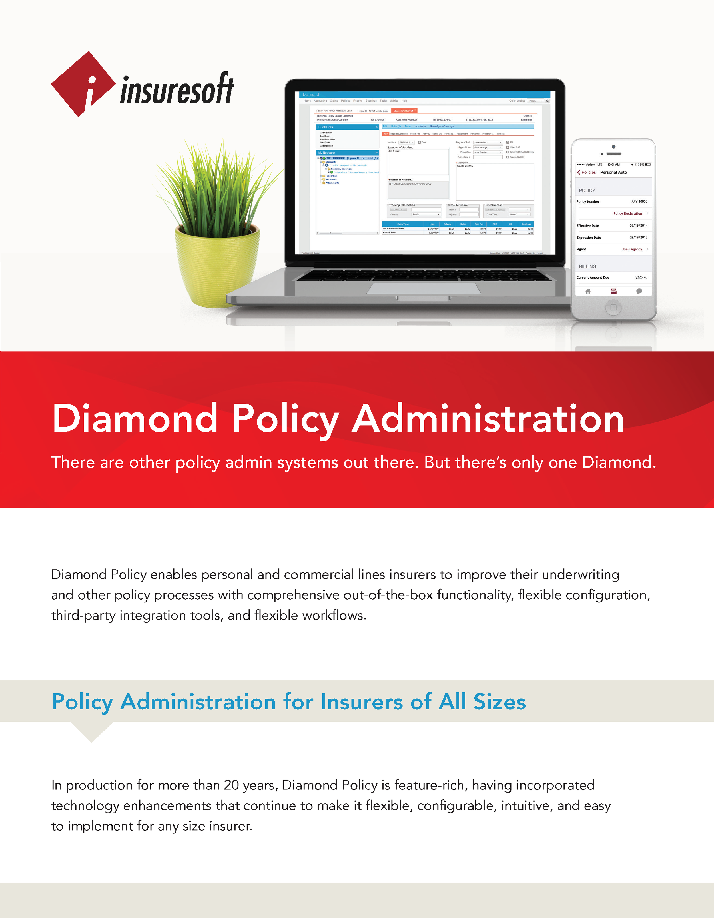 Diamond Policy increases profitability, streamlines processes, and enhances overall customer experience. Click here for the Diamond Policy Administration Datasheet.