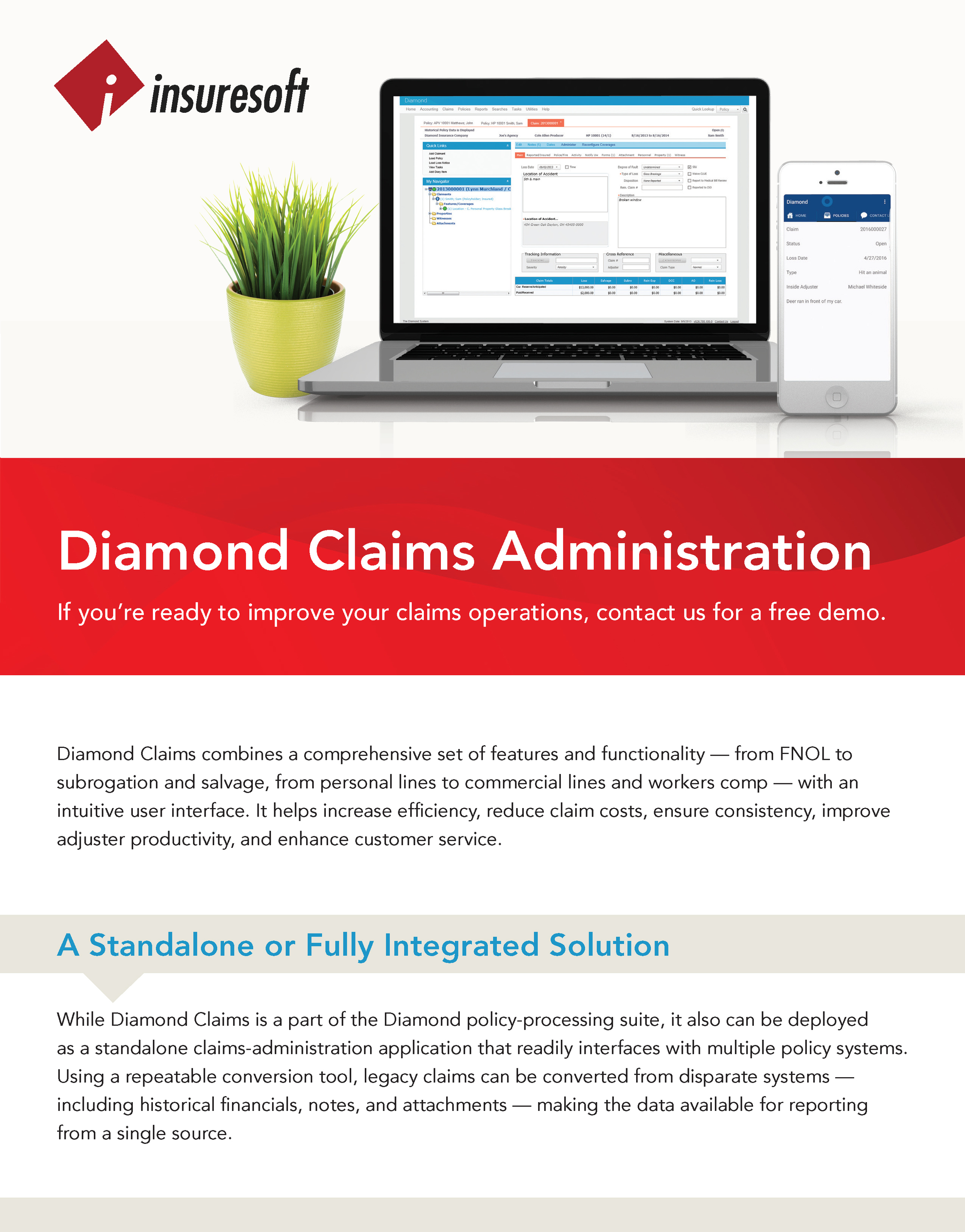 Diamond Claims combines a comprehensive set of features and functionalityfor personal lines to commercial lines and workers comp. Click here for the Diamond Claims Administration Datasheet.