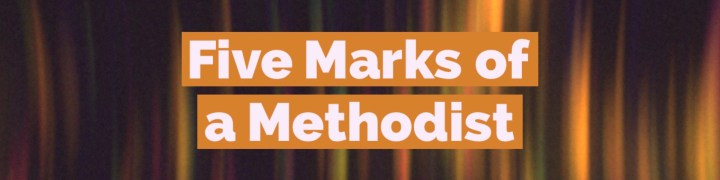 Five-Marks-of-a-Methodist-1600x400.jpg