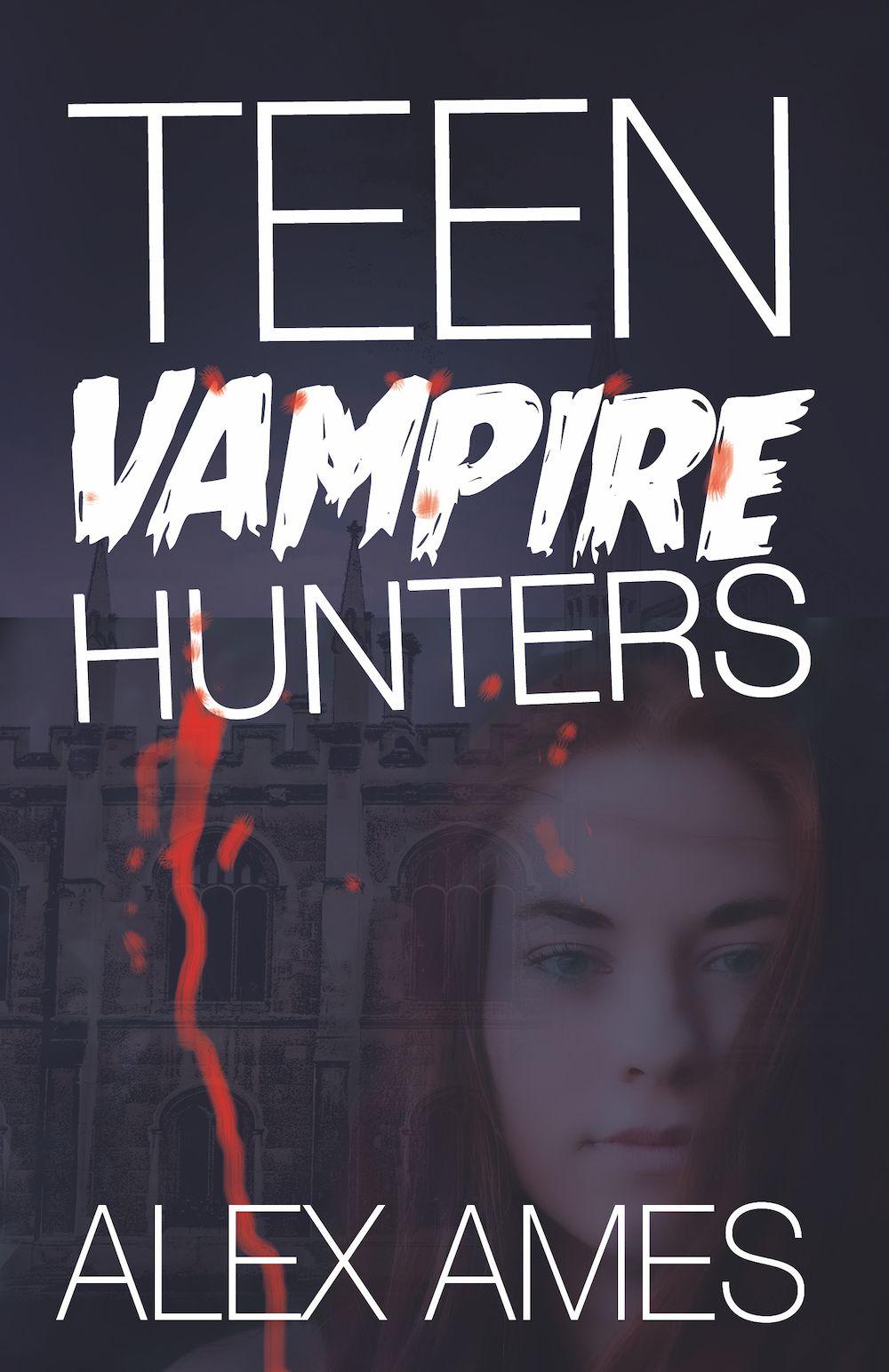 Teen Vampire Hunters Alex Ames