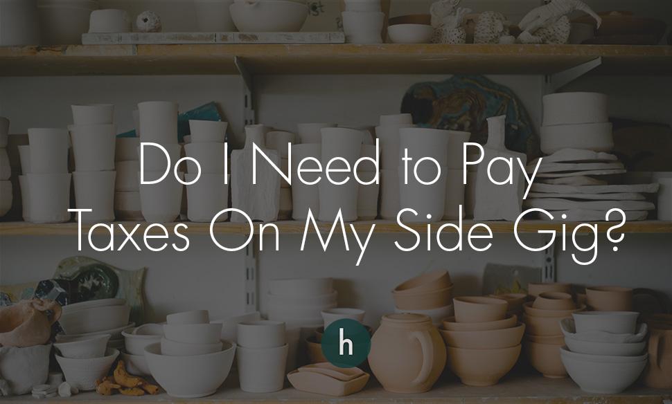 Do I Need to Pay Taxes on My Side Gig.jpg