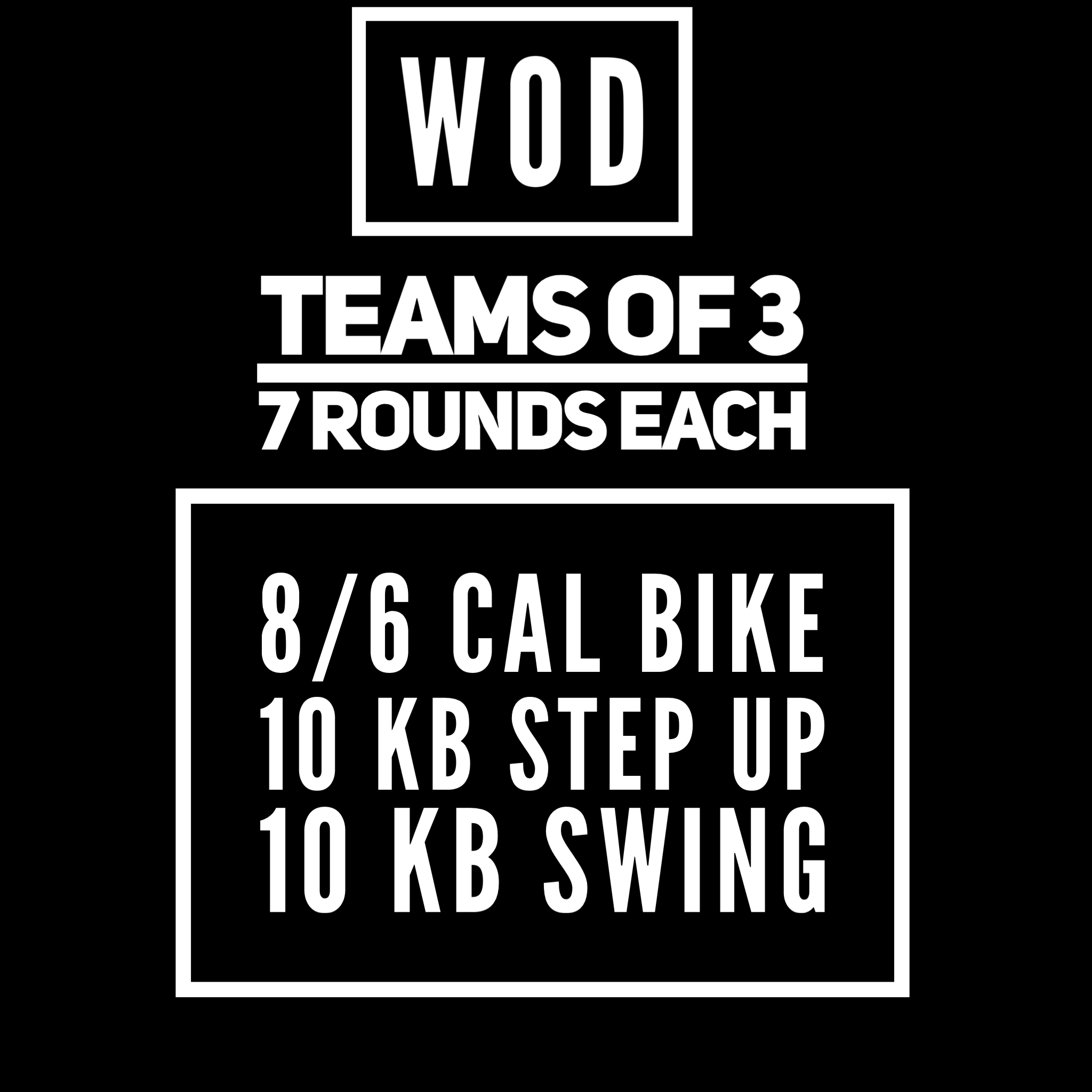 "KB @ 55/35, Box @ 20""  one teammate works at a time until all 3 have completed 7 Rounds each."
