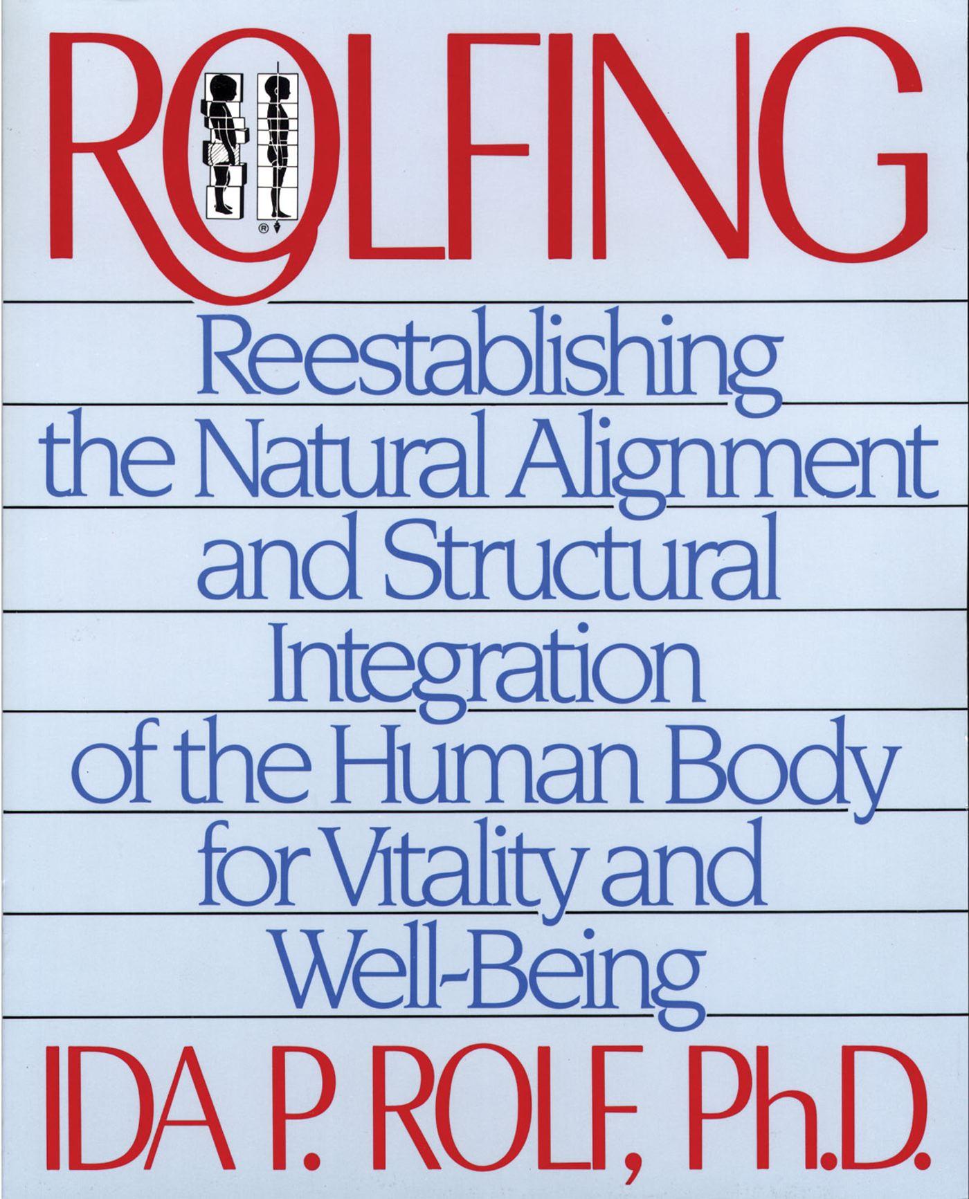 Ida Rolf's Classic Textbook