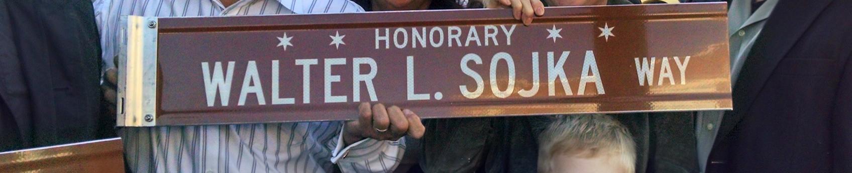 Walter L. Sojka Way honorary street designation ceremony