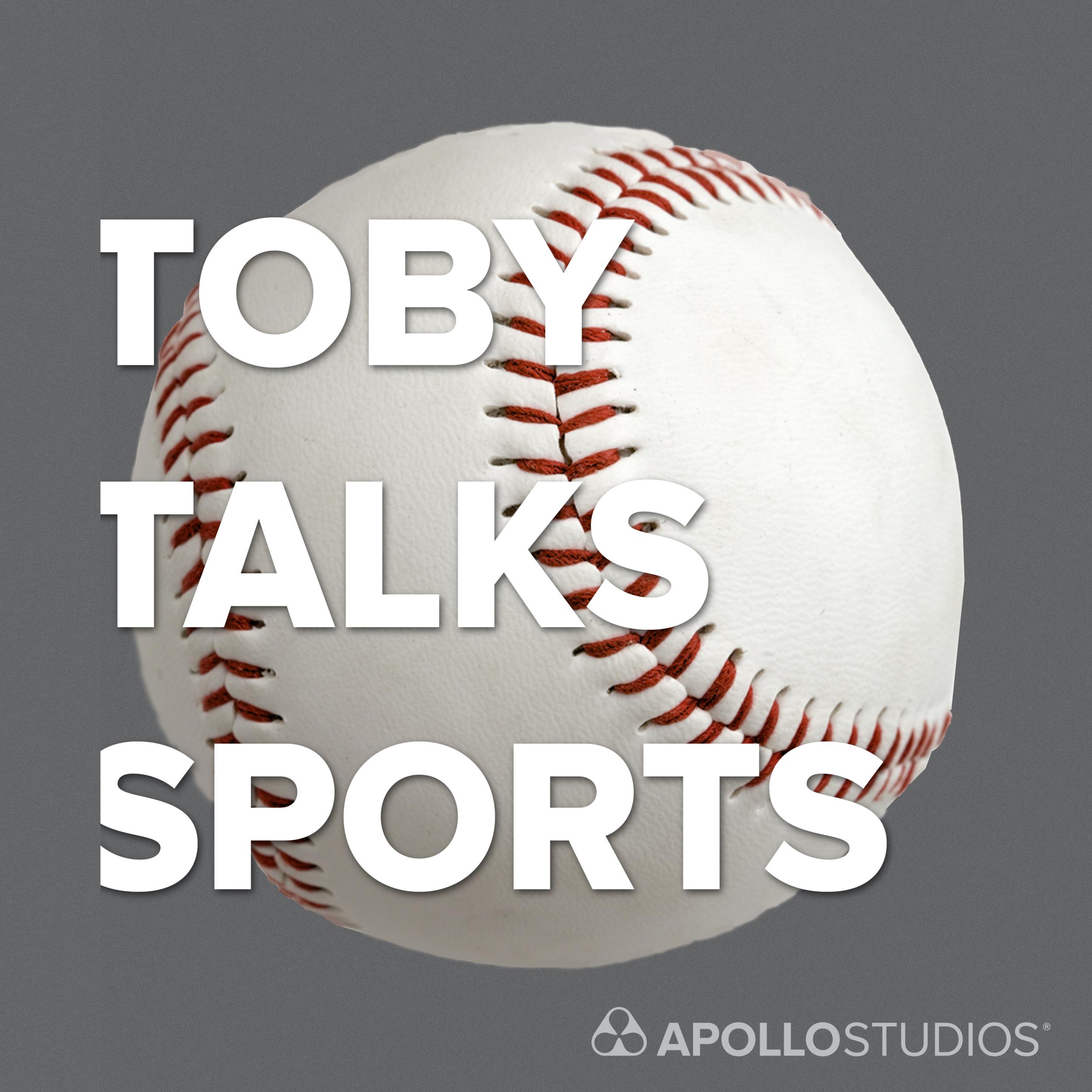 TOBY TALKS SPORTS
