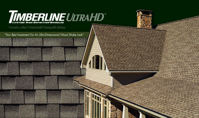 GAF Timberline Ultra HD   For just pennies-a-day more, you can enjoy our best,  thickest, most ultra-dimensional Timberline  ®  shingle (and increase your resale value, too!)  Timberline Ultra HD® Shingles will cost you just pennies-a-day more than standard architectural shingles. In return, you can enjoy the thickest, most ultra-dimensional wood-shake look for your roof.  Thanks to layers that are up to 53% thicker than standard architectural shingles combined with our High Definition ®  blends, Timberline Ultra HD® Shingles offer a natural beauty and incredible thickness that you'll notice and appreciate.  (Not to mention how much that they can increase the resale value of your home!)