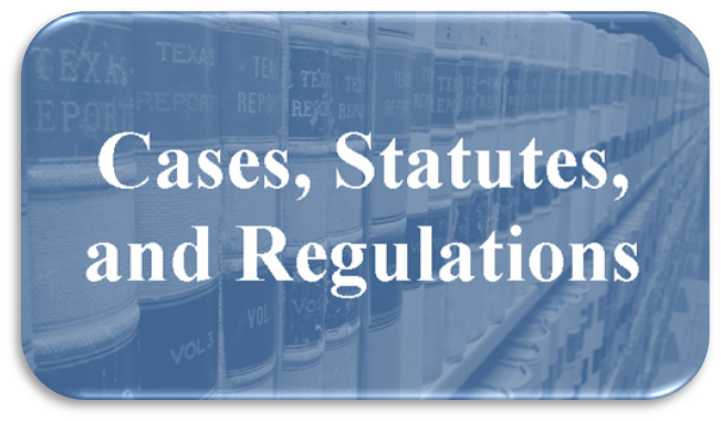 Link to Cases, Statutes, and Regulations links page
