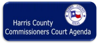 Link to Harris County Commissioners Court Agenda
