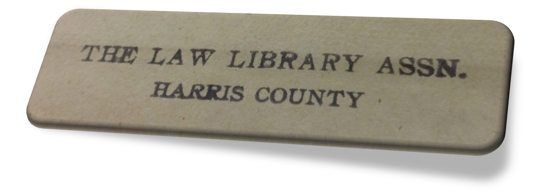 Property stamp used on books in the Harris County Law Library in the early 20th century.  Click to enlarge .