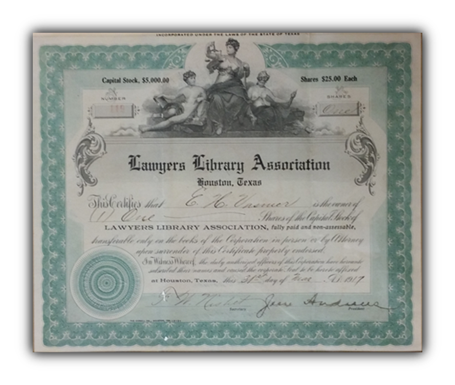 Stock certification of the Lawyers Library Association dated 1917. The original is on display in  the lobby of the Harris County Law Library .