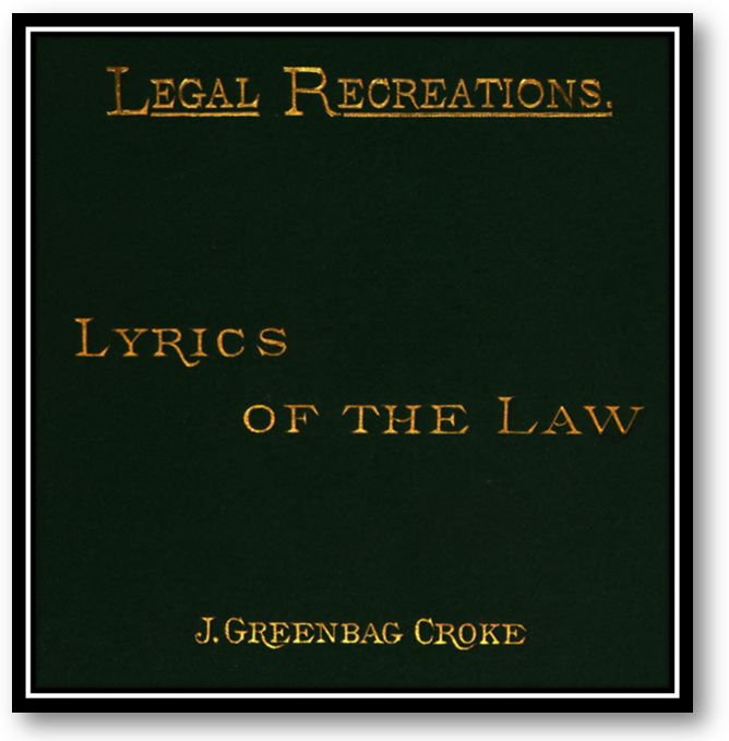 Legal Recreations: Lyrics of the Law -- Poets of the Bench & Bar at Harris County Law Library