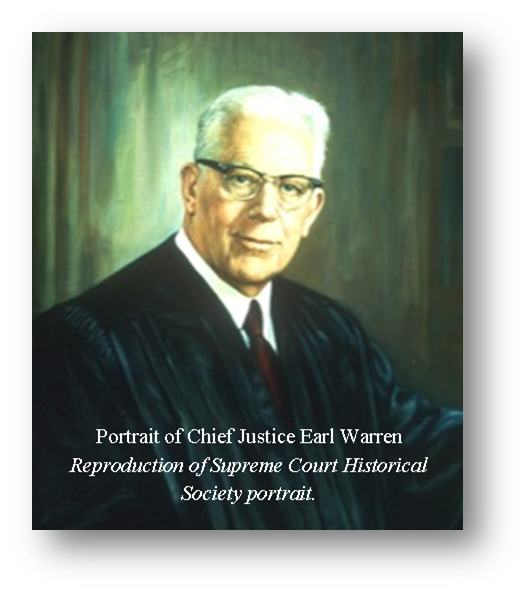 Portrait of Chief Justice Earl Warren - click to visit biography page from the Supreme Court Historical Society.