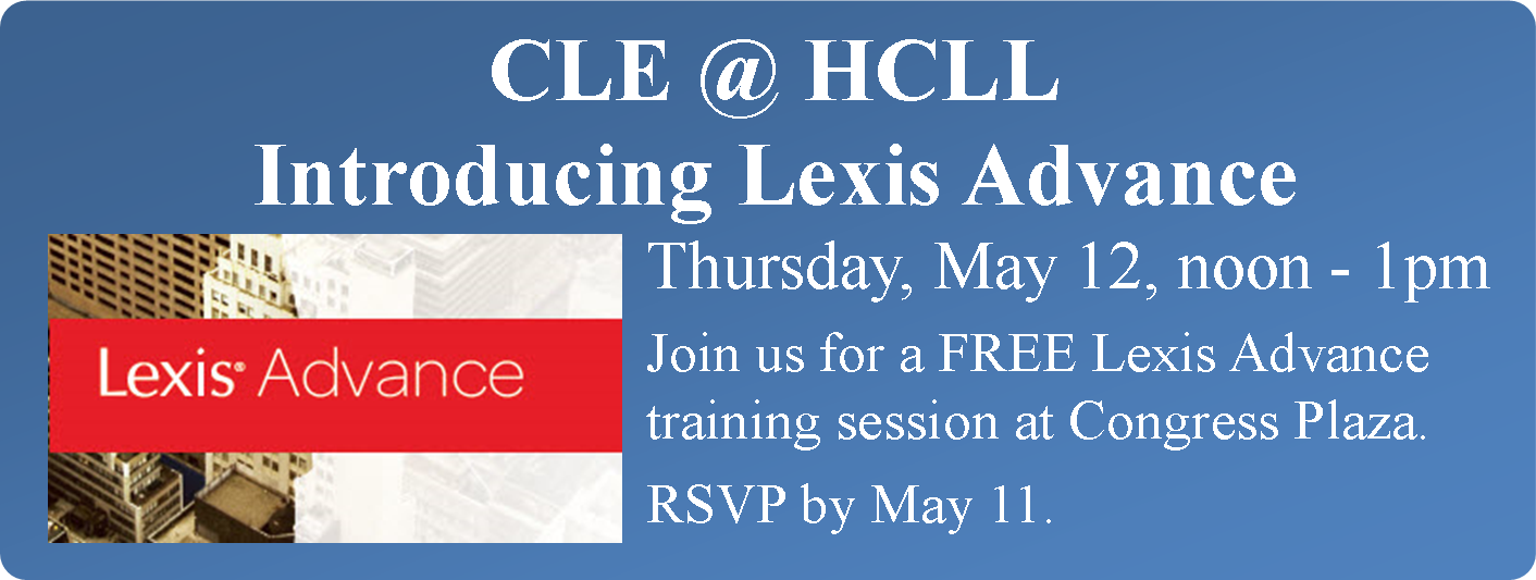 Lexis Advance training at Harris County Law Library on May 12, noon - 1pm