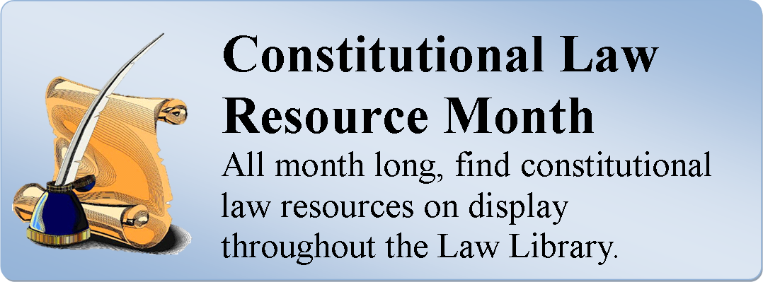 Constitutional Law Resource Month at the Harris County Law Library, June 2016