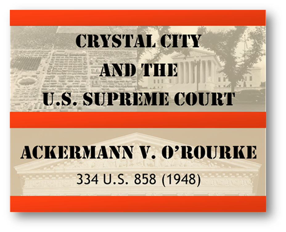 Crystal City and the U.S. Supreme Court - Ackermann v. O'Rourke, 334 U.S. 858 (1948).