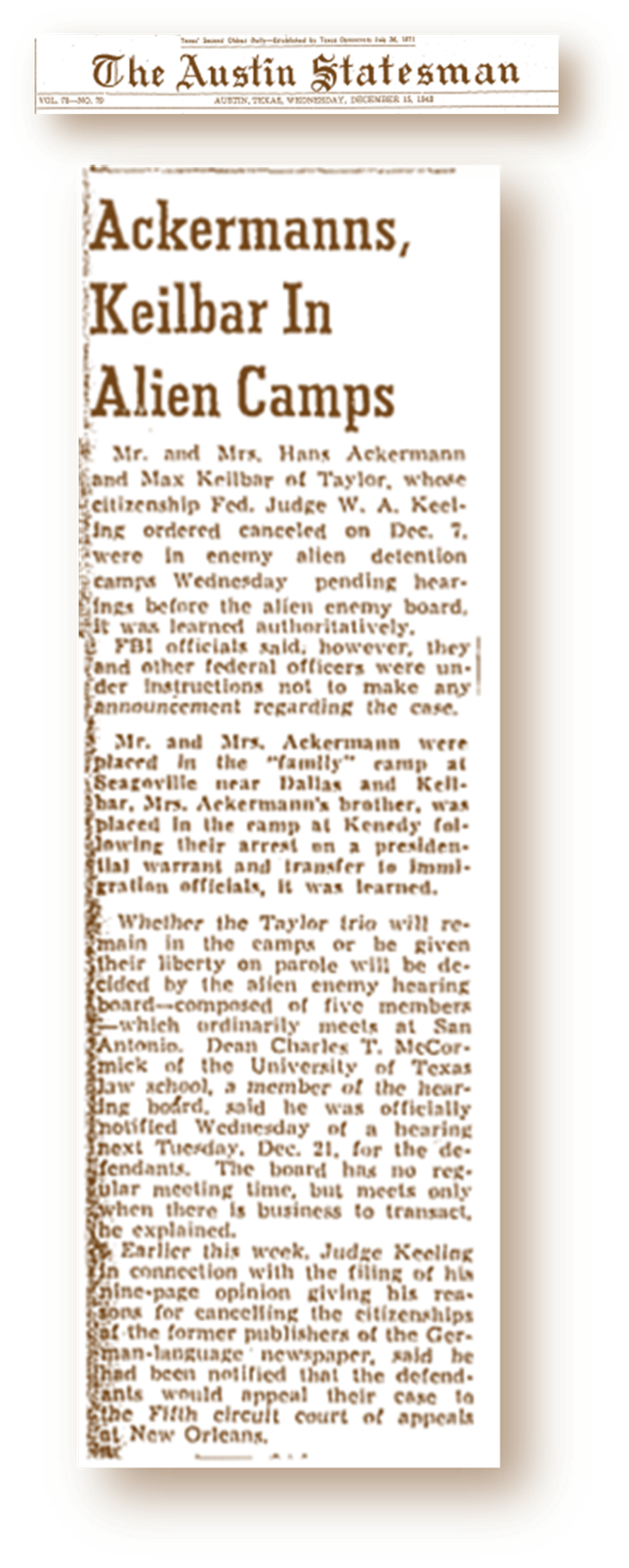 "Newspaper article published in  The Austin Statesman  (Dec. 15, 1943) titled ""Ackermanns, Keilbar In Alien Camps."""