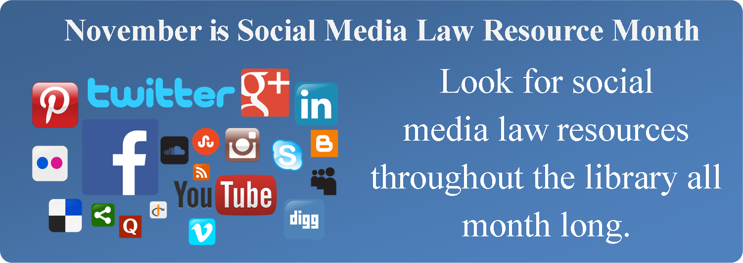November is Social Media Law Resource Month at the Harris County Law Library.