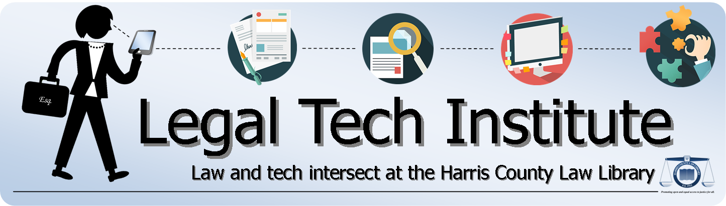 Legal Tech Institute at the Harris County Law Library where law and tech intersect.