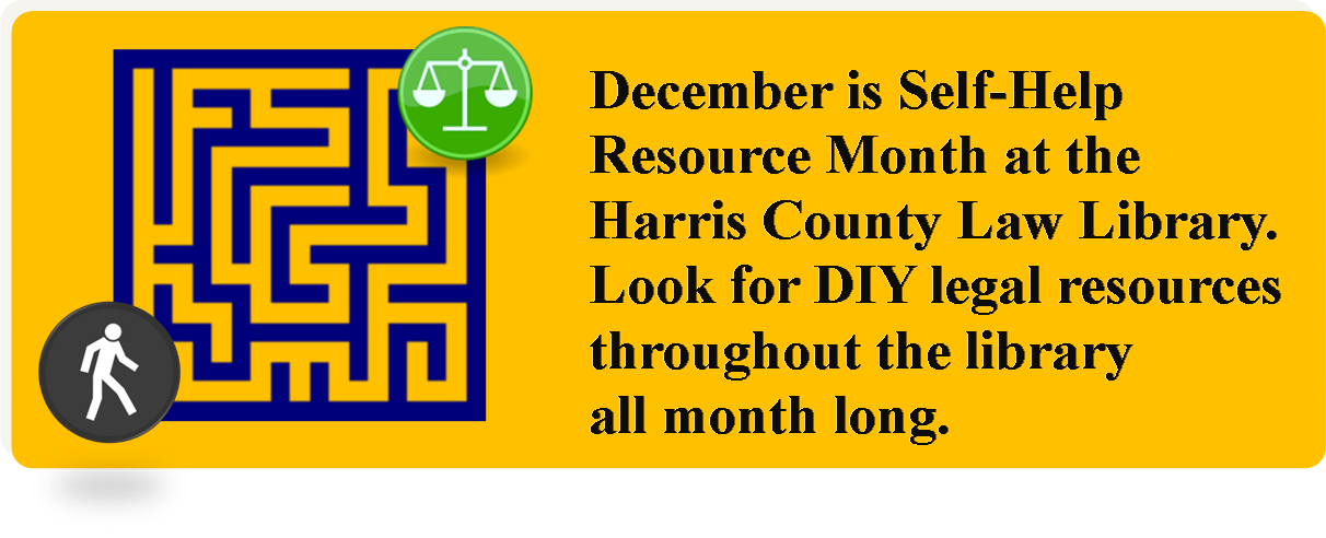 December is Self-Help Resource Month at the Harris County Law Library. Look for DIY legal resources throughout the library all month long.