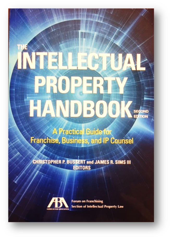 Edited by Christopher P. Bussert and James R. Sims III  Published by American Bar Association Forum on Franchising and Section of Intellectual Property Law  KF 2979 .I4315 2016