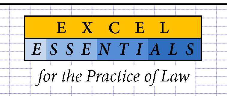 Excel Essentials for the Practice of Law