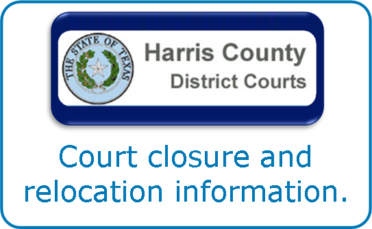 Harris County District Courts - Court closure and relocation information.