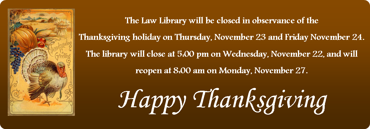 The Harris County Law Library will be closed on November 23 & 24 in observance of the Thanksgiving holiday.