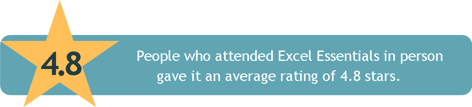 People who attended Excel Essentials in person     gave it an average rating of 4.8 stars.