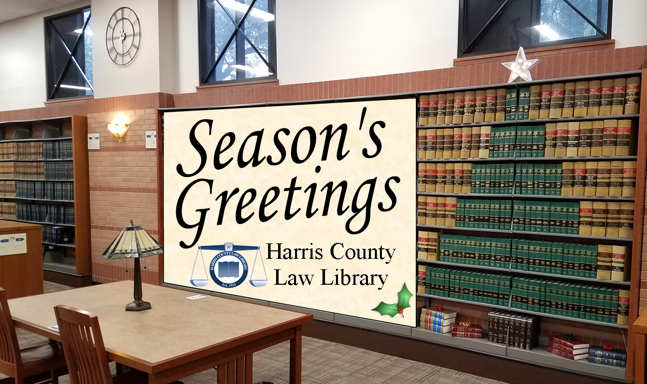 Season's Greetings from the Harris County Law Library