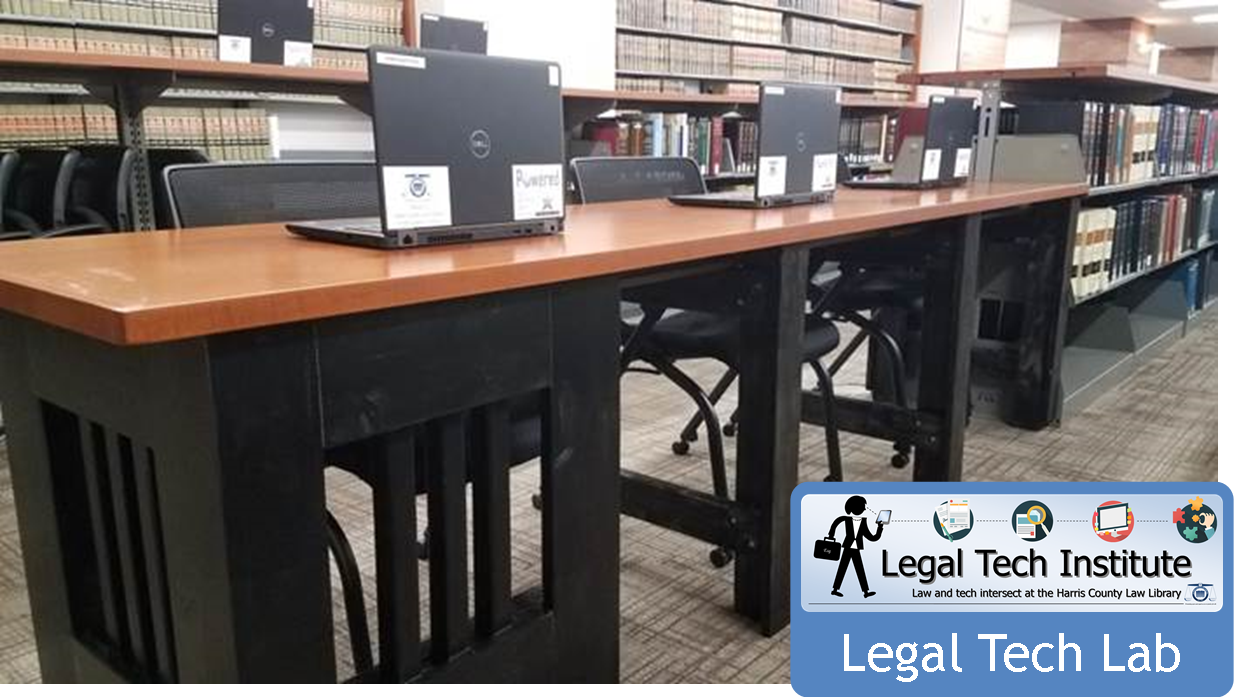 Legal Tech Institute - Law and Tech Intersect at the Harris County Law Library  Legal Tech Lab