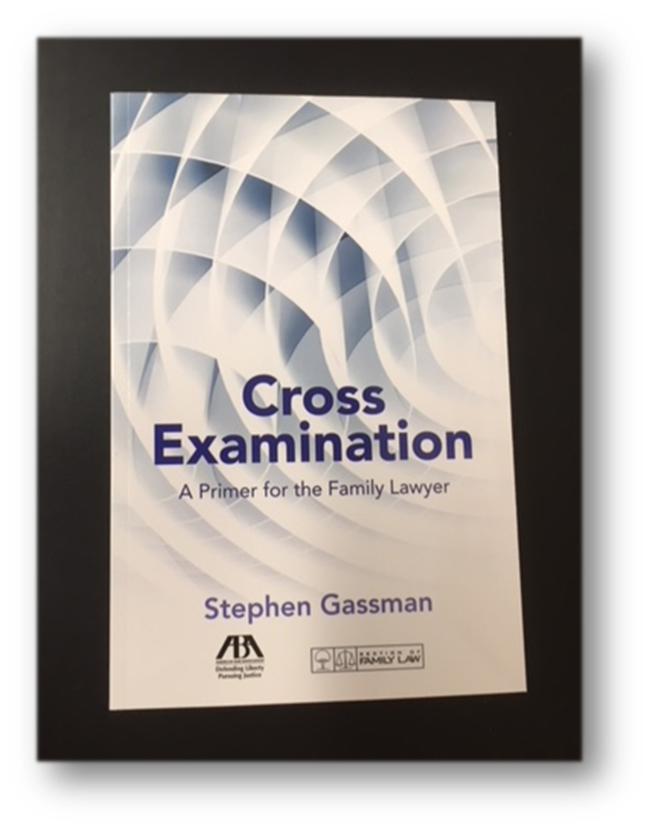 By Stephen Gassman  Published by the American Bar Association. Section of Family Law.  KF 8920 .G37 2017