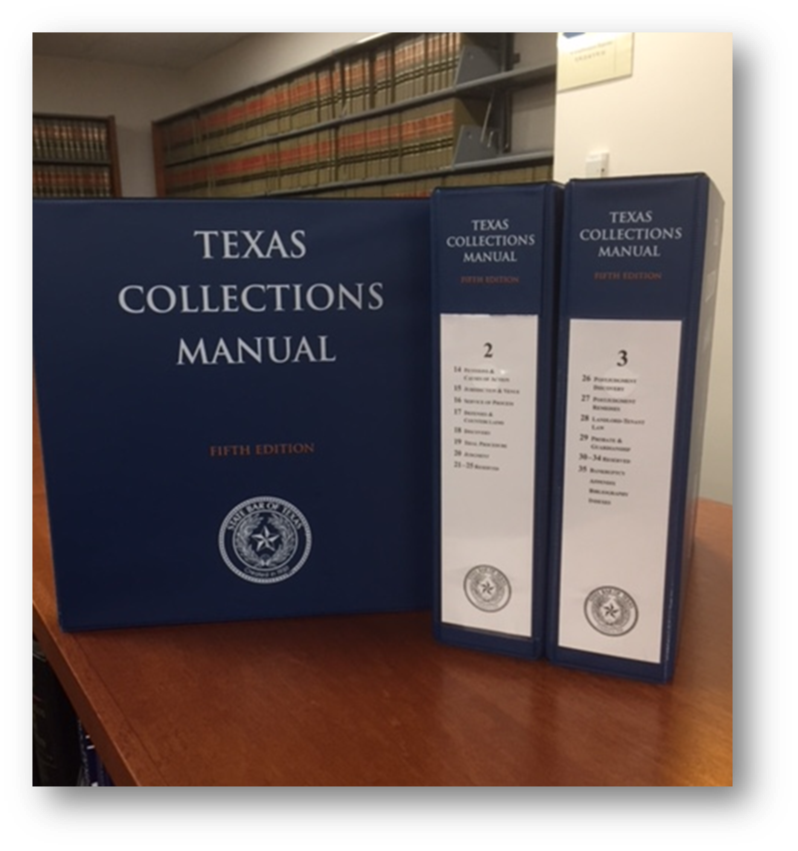 A Project of the Texas Collections Manual Committee  Published by TexasBarBooks  KFT 1367 .C6 T49 2018